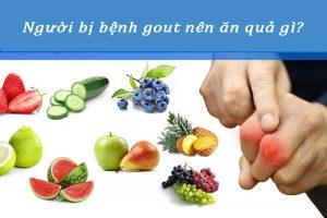 Bệnh gout nên ăn quả gì? 7+ loại trái cây tốt nhất cho người bị gout