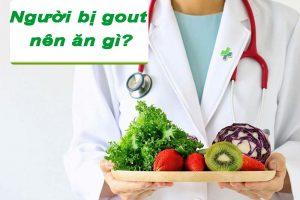 Người bị gout nên ăn gì?